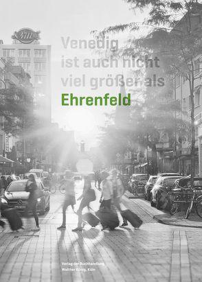Venedig ist auch nicht viel größer als Ehrenfeld von Rosenthal,  Peter