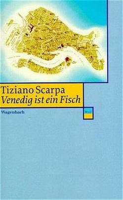 Venedig ist ein Fisch von Roth,  Olaf Matthias, Scarpa,  Tiziano