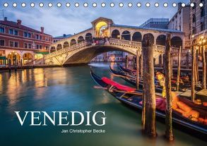 Venedig – Jan Christopher Becke (Tischkalender 2016 DIN A5 quer) von Christopher Becke,  Jan