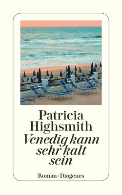 Venedig kann sehr kalt sein von Highsmith,  Patricia, Ingendaay,  Paul, Jendis,  Matthias