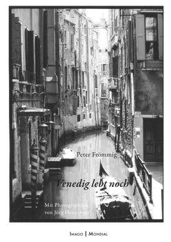 Venedig lebt noch von Frömmig,  Peter, Henninger,  Jörg