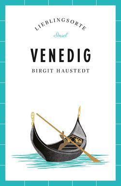 Venedig – Lieblingsorte von Haustedt,  Birgit