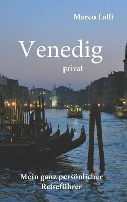 Venedig privat von Lalli,  Marco