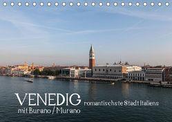 Venedig – romantischste Stadt Italiens – mit Burano und Murano (Tischkalender 2019 DIN A5 quer) von H. Wisselaar,  Marc