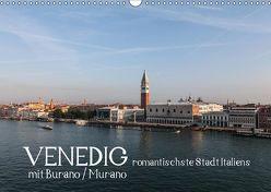 Venedig – romantischste Stadt Italiens – mit Burano und Murano (Wandkalender 2019 DIN A3 quer) von H. Wisselaar,  Marc
