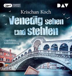 Venedig sehen und stehlen von Koch,  Krischan