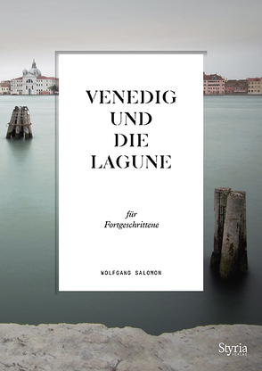 Venedig und die Lagune für Fortgeschrittene von Salomon,  Wolfgang