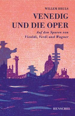 Venedig und die Oper von Bruls,  Willem