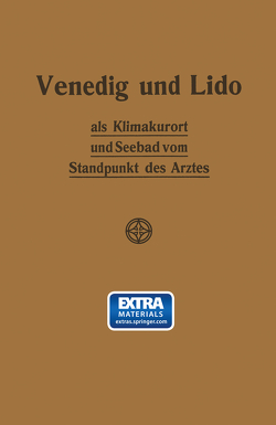 Venedig und Lido als Klimakurort und Seebad vom Standpunkt des Arztes von Werner,  Johannes