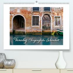 Venedig – Vergängliche Schönheit (Premium, hochwertiger DIN A2 Wandkalender 2020, Kunstdruck in Hochglanz) von Rütten,  Kristina