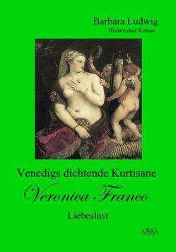 Venedigs dichtende Kurtisane Veronica Franco (3) – Großdruck von Ludwig,  Barbara