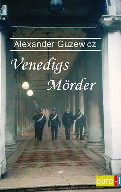 Venedigs Mörder von Guzewicz,  Alexander