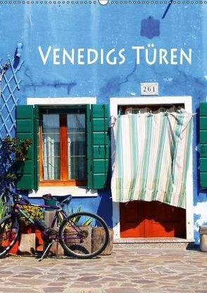 Venedigs Türen (Wandkalender 2018 DIN A2 hoch) von Seidl,  Helene