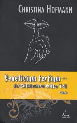 Veneficium tertium von Hofmann,  Christina