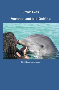 Venetia und die Delfine von Geck,  Ursula