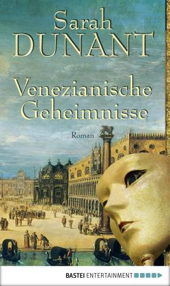 Venezianische Geheimnisse von Beck,  Angelika, Dunant,  Sarah