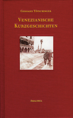 Venezianische Kurzgeschichten von Tötschinger,  Gerhard