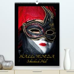Venezianische Masken HALLia VENEZia Schwäbisch Hall (Premium, hochwertiger DIN A2 Wandkalender 2021, Kunstdruck in Hochglanz) von P. Herm,  Gerd