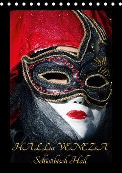 Venezianische Masken HALLia VENEZia Schwäbisch Hall (Tischkalender 2018 DIN A5 hoch) von P. Herm,  Gerd