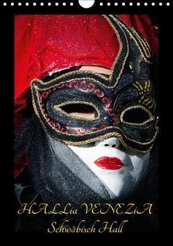 Venezianische Masken HALLia VENEZia Schwäbisch Hall (Wandkalender 2018 DIN A4 hoch) von P. Herm,  Gerd