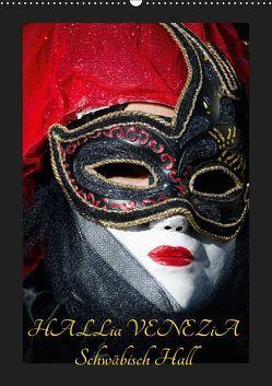 Venezianische Masken HALLia VENEZia Schwäbisch Hall (Wandkalender 2019 DIN A2 hoch) von P. Herm,  Gerd