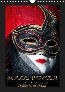 Venezianische Masken HALLia VENEZia Schwäbisch Hall (Wandkalender 2019 DIN A4 hoch) von P. Herm,  Gerd