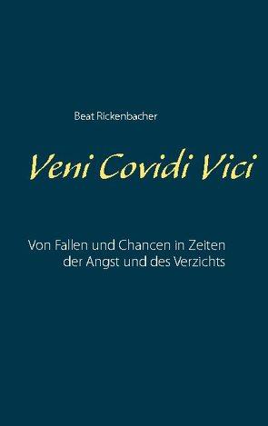 Veni Covidi Vici von Rickenbacher,  Beat