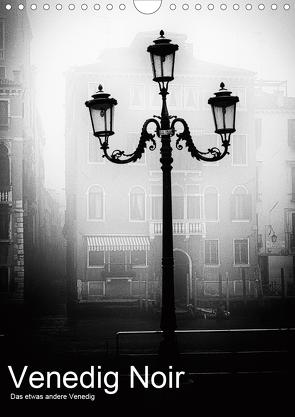 Venice Noir – Das etwas andere Venedig (Wandkalender 2021 DIN A4 hoch) von Hörnig,  Walter
