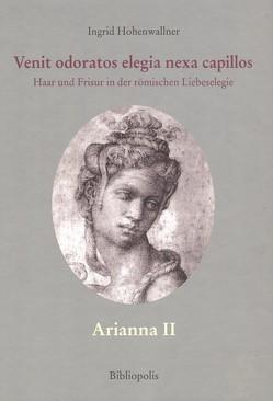 Venit Odoratos Elegia Nexa Capillos von Düll,  Siegrid, Hohenwallner,  Ingrid