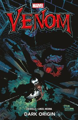 Venom: Dark Origin von Medina,  Angel, Strittmatter,  Michael, Wells,  Zeb