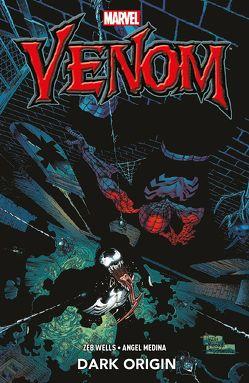 Venom: Dark Origin von Medina,  Angel, Strittmatter,  Michael, Wells,  Zeb