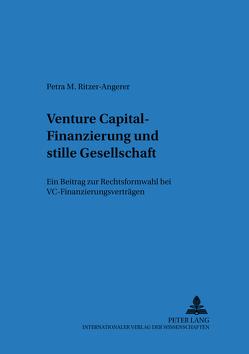 Venture Capital-Finanzierung und stille Gesellschaft von Ritzer-Angerer,  Petra