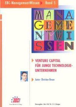 Venture Capital für junge Technologieunternehmen von Braun,  Christian, Schoppe,  Siegfried