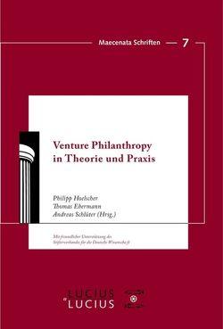 Venture Philanthropy in Theorie und Praxis von Ebermann,  Thomas, Hoelscher,  Philipp, Schlüter,  Andreas