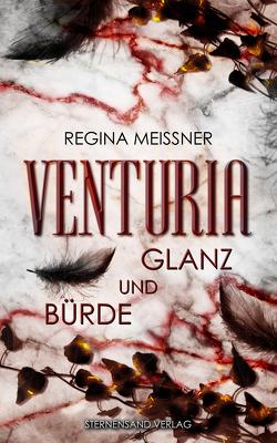 Venturia (Band 2): Glanz und Bürde von Meißner,  Regina