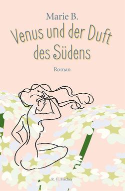 Venus und der Duft des Südens von B.,  Marie