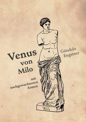 Venus von Milo von Engstner,  Gundula, Johne,  Marc, Kouschil,  Christa
