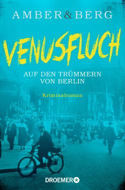Venusfluch. Auf den Trümmern von Berlin von Amber,  Liv, Berg,  Alexander
