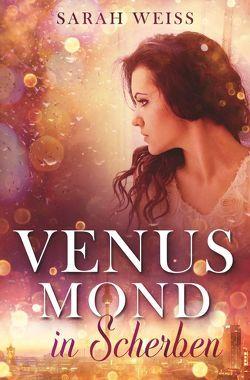 Venusmond in Scherben von Weiß,  Sarah
