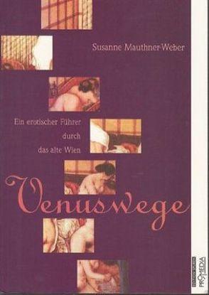 Venuswege von Mauthner-Weber,  Susanne