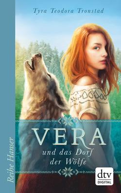 Vera und das Dorf der Wölfe von Kollmann,  Birgitt, Tronstad,  Tyra Teodora