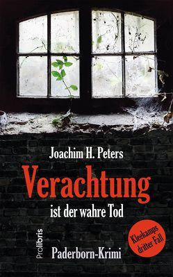 Verachtung ist der wahre Tod von Peters,  Joachim H.