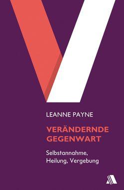 Verändernde Gegenwart von Payne,  Leanne, Schmidt,  Manfred