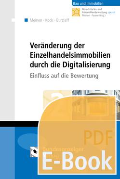 Veränderung der Einzelhandelsimmobilien durch die Digitalisierung (E-Book) von Burzlaff,  Stefan, Kock,  Katrin, Meinen,  Heiko, Pauen,  Werner