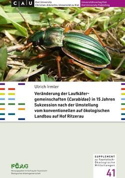Veränderung der Laufkäfergemeinschaften (Carabidae) in 15 Jahren Sukzession nach der Umstellung vom konventionellen auf ökologischen Landbau auf Hof Ritzerau von Irmler,  Ulrich