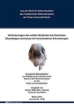 Veränderungen des weißen Blutbildes bei Kaninchen (Oryctolagus cuniculus) mit verschiedenen Erkrankungen von Weiß,  Janine