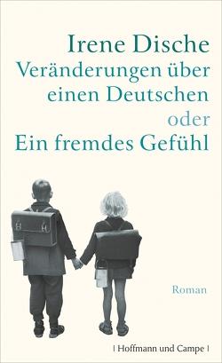Veränderungen über einen Deutschen oder Ein fremdes Gefühl von Dische,  Irene, Kaiser,  Reinhard