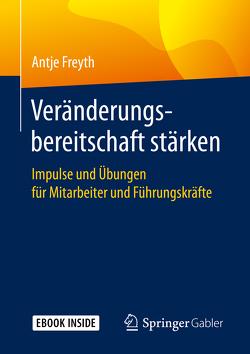 Veränderungsbereitschaft stärken von Freyth,  Antje