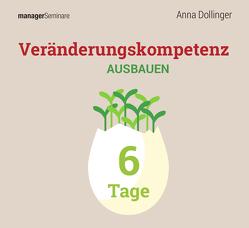 Veränderungskompetenz ausbauen. Gesamtpaket bis zu 6 Tage (Trainingskonzept) von Dollinger,  Anna