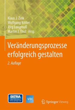 Veränderungsprozesse erfolgreich gestalten von Kötter,  Wolfgang, Longmuß,  Jörg, Thul,  Martin J., Zink,  Klaus J.